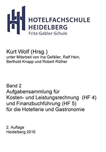 Aufgabensammlung: für HF4 und HF5 (Hotelfachschule Heidelberg - Rechnungswesen)