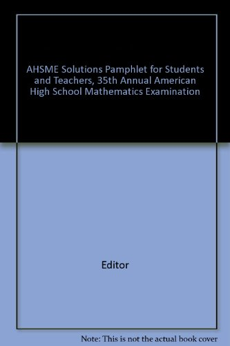 AHSME Solutions Pamphlet for Students and Teachers, 35th Annual American High School Mathematics Examination
