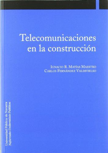Telecomunicaciones en la construcción (Ingeniería) por Ignacio R. Matías Maestro