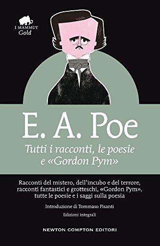 Tutti i racconti, le poesie e Gordon Pym. Ediz. integrale