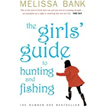 The Girls' Guide to Hunting and Fishing by Melissa Bank (25-May-2000) Paperback