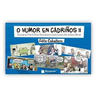 O humor en cadriños II: Conversas con Pinto & Chinto, Santy Gutiérrez, Davila, Leandro, Kiko da Silva e Meixide
