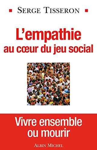 L'Empathie au coeur du jeu social (Essais - Documents) par Serge Tisseron