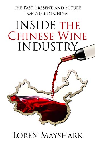 Inside the Chinese Wine Industry: The Past, Present, and Future of Wine in China (English Edition)