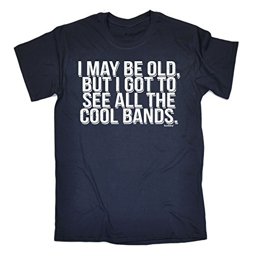 i-may-be-old-but-i-got-to-see-all-the-cool-bands-3xl-navy-new-premium-loose-fit-t-shirt-slogan-funny