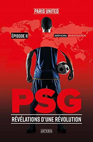 PSG - Révélations d'une révolution - Episode 2 par Paris United