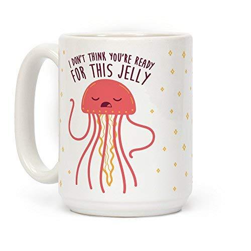 ss sie bereit für diese Jelly-Parodie weiß 15Unze Keramik Kaffee Becher von lookhuman ()