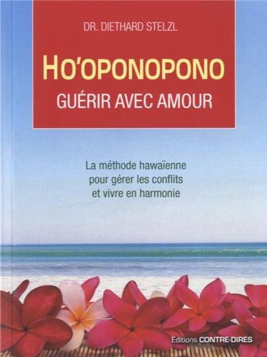 Ho'oponopono : Guérir avec amour