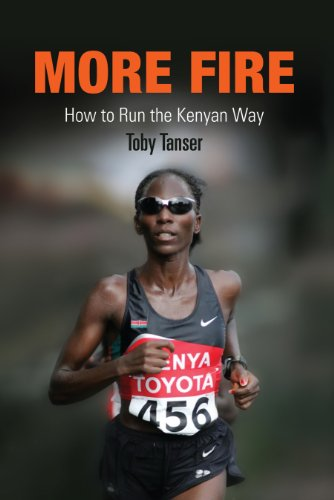 More Fire: How to Run the Kenyan Way (English Edition) por Toby Tanser