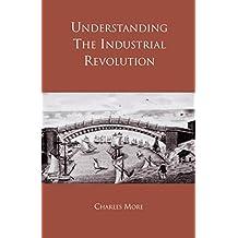 Understanding the Industrial Revolution