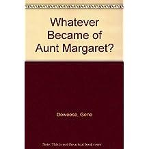 Whatever Became of Aunt Margaret?