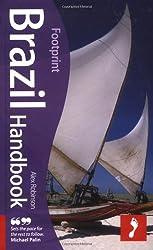 Brazil Handbook, 6th: Tread Your Own Path (Footprint Brazil Handbook) by Alex Robinson (2009-05-05)