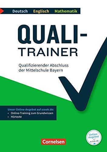 Quali-Trainer Deutsch/Englisch/Mathematik - Bayern: 9. Jahrgangsstufe - Qualifizierender Abschluss der Mittelschule: Gesamtband. Arbeitsheft mit ... Audios online, Musterprüfungen inkl. Lösungen