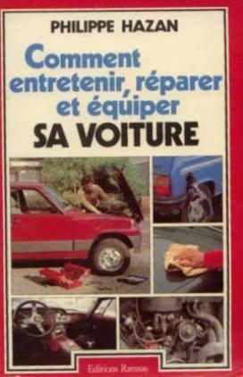Comment entretenir, réparer et équiper sa voiture