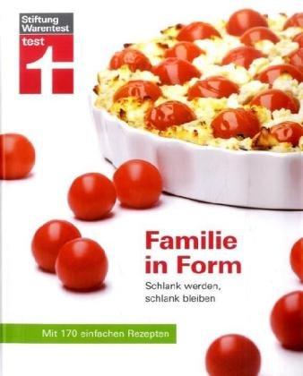 Preisvergleich Produktbild Familie in Form: Schlank werden, schlank bleiben