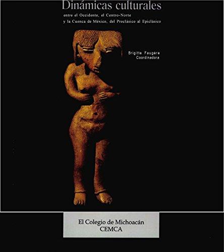 Dinámicas culturales entre el Occidente, el Centro-Norte y la cuenca de México, del Preclásico al Epiclásico (Arqueología)