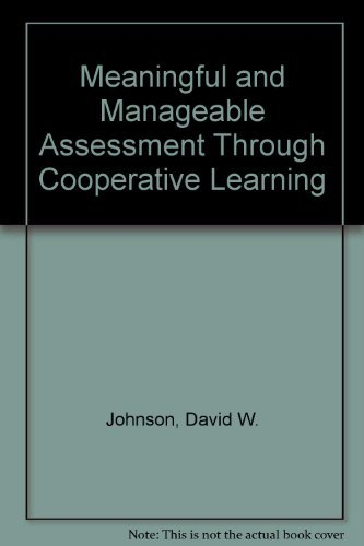 Meaningful and Manageable Assessment Through Cooperative Learning by David W., Johnson, Roger T. Johnson (1996-09-02)
