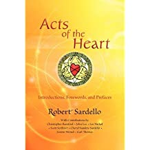 [(Acts of the Heart: Culture-building, Soul-researching)] [Author: Robert Sardello] published on (April, 2012)