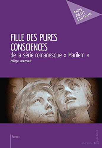 Fille des pures consciences (French Edition)