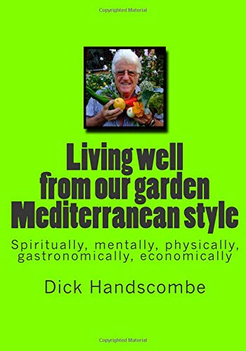Living well from our garden: Mediterranean style por Dick Handscombe