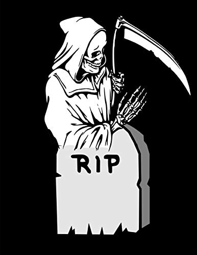 Grim Reaper Tombstone RIP Notebook Journal 120 College Ruled Pages 8.5 X 11 (Stories Scary Halloween Happy)