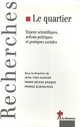 Le quartier : Représentations scientifiques, politiques et sociales