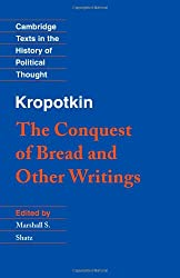 Kropotkin: The Conquest of Bread (Cambridge Texts in the History of Political Thought)