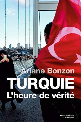 Turquie : L'heure de vérité par Ariane Bonzon
