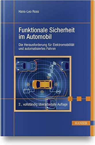 Funktionale Sicherheit im Automobil: Die Herausforderung für Elektromobilität und automatisiertes Fahren