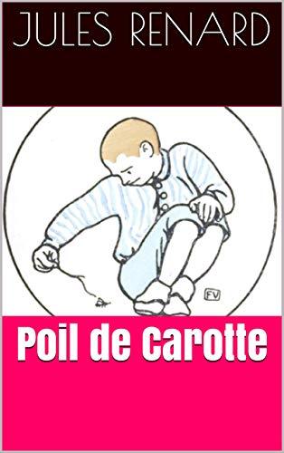 Poil de Carotte par Jules Renard