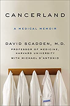 Cancerland: A Medical Memoir by [Scadden, David, D'Antonio, Michael]
