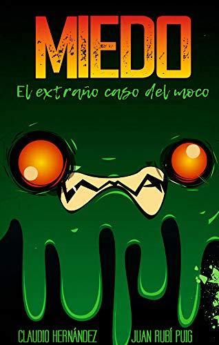 MIEDO El extraño caso del moco par Claudio Hernández