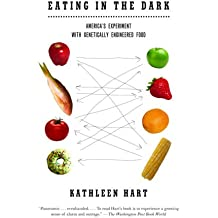 Eating in the Dark: America's Experiment with Genetically Engineered Food