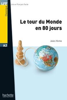 Le Tour du Monde en 80 Jours (Lire en français facile) (French Edition) de [Verne, Jules]