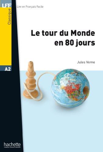 Le Tour du Monde en 80 Jours (Lire en français facile) (French ...