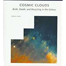 "Cosmic Clouds: Birth, Death and Recycling in the Galaxy (""Scientific American"" Library)"
