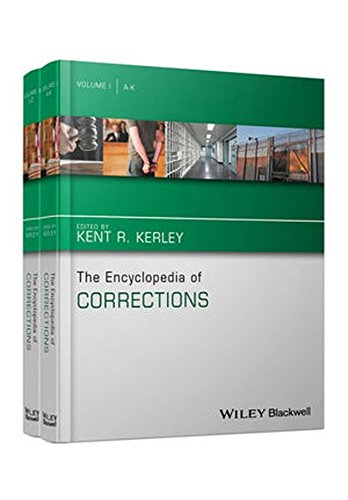 The Encyclopedia of Corrections (The Wiley Series of Encyclopedias in Criminology & Criminal Justice)