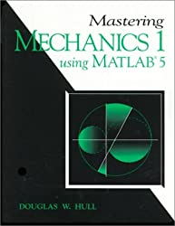 Mastering Mechanics I, Using MATLAB: A Guide to Statics and Strength of Materials (MATLAB Curriculum Series)