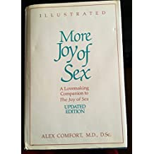 More Joy of Sex: A Lovemaking Companion to The Joy of Sex by Alex Comfort (1987-08-11)