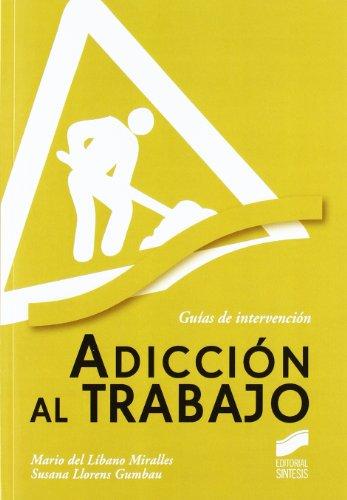 Adicción al trabajo (Psicología clínica. Guías de intervención)