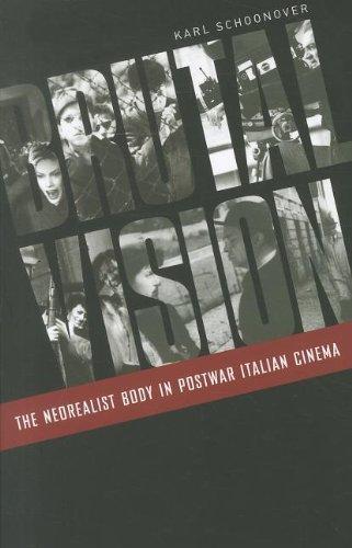 Brutal Vision: The Neorealist Body in Postwar Italian Cinema