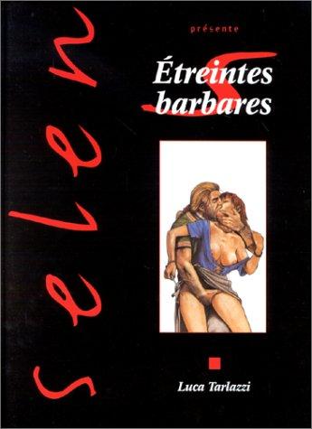 Selen, tome 14 : Etreintes barbares