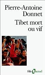 Tibet mort ou vif de Pierre-Antoine Donnet