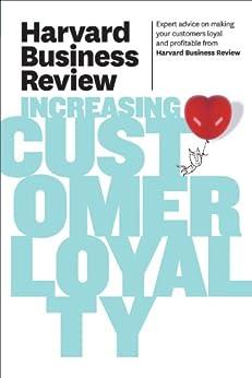 Harvard Business Review on Increasing Customer Loyalty (Harvard Business Review Paperback Series) by [Harvard Business Review]