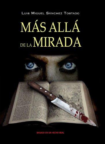 Más Allá de la Mirada por Luis Miguel Sánchez Tostado