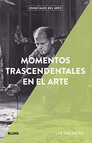 Momentos trascendentales en el arte (Esenciales del arte) por Lee Cheshire