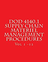 DoD 4140.1 Supply Chain Materiel Management Procedures: Includes DoD Manual 4140.70 - DOD SUPPLY CHAIN MATERIEL MANAGEMENT PROCEDURES FOR STORAGE AND MATERIAL HANDLING