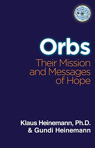 [Orbs: Their Mission and Messages of Hope] [By: Heinemann, Gundi] [October, 2010]