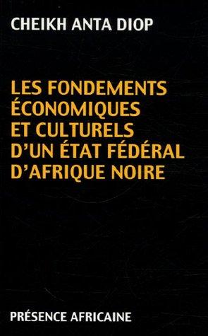 Les fondements conomiques et culturels d'un tat fdral d'Afrique Noire