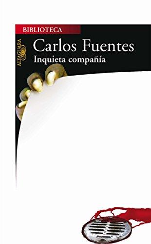 Inquieta compañía por Carlos Fuentes